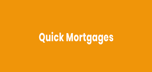 Quick Mortgages